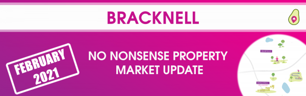 The Bracknell 'No Nonsense' Property Market Blog – February 2021